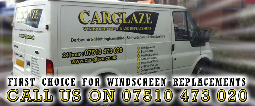 CarGlaze, your first choice for windscreen replacement, cracked windscreen replacement, mobile windscreen replacement and insurance approved windscreen replacement throughout Derby, Nottingham, Burton On Trent, Mansfield, Uttoxeter, Lichfield, Tamworth, Matlock, Ashbourne, Loughborough, Chesterfield, Ashby De La Zouch, Heanor and Ripley.
